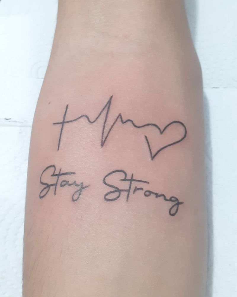 30 Beautiful Stay Strong Tattoos Make You Brave